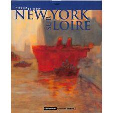 De Crécy (Nicolas) - New York sur Loire.