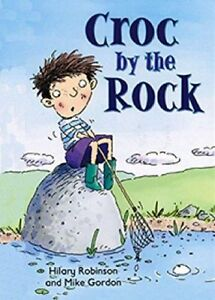 Croc by the Rock   by Hilary Robinson   (funny/rhyming picture flat)