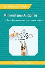 Minimalismo Anticrisis : La Filosofía Minimalista para Gente Normal by...