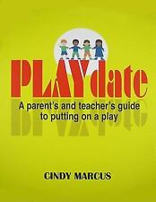 PLAYdate: A Parent's and Teacher's uide to Putting on a Play