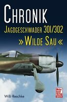 Chronik Jagdgeschwader JG 301 302 Wilde Sau Nachtjagd Nachtjagdgeschwader Buch