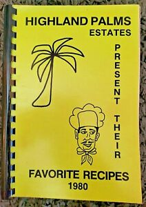 VINTAGE SPIRAL COOKBOOK HIGHLAND PALMS ~ 1980 LOCAL RECIPES COOK BOOK