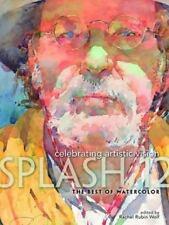 Splash 12 - Celebrating Artistic Vision The Best of Watercolor Rachel Rubin Wolf