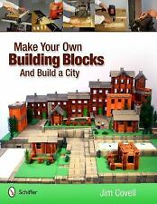 Make Your Own Building Blocks and Build a City, , Jim Covell, Very Good, 2012-07