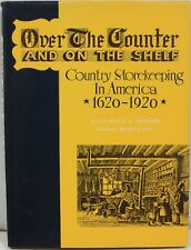 Over the Counter and on the Shelf: Country Storekeeping in America, 1620-1920