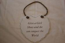 """GIVE A GIRL SHOES AND SHE CAN CONQUER THE WORLD"",WOOD HEART"