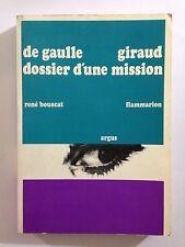 DE GAULLE GIRAUD DOSSIER D'UNE MISSION 1967 BOUSCAT ARGUS GUERRE 39 45
