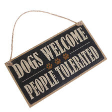 People Tolerated Wooden Sign Dog Lover Welcome Hanging Plaque