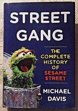 2008 1st HB EDITION - STREET GANG: THE COMPLETE HISTORY OF SESAME STREET - DAVIS