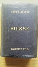 Suisse by Paul Joanne. Swiss travel guide 1903. 24 Maps 15 plans 4 Panoramas