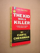 THE KID WAS A KILLER. CARYL CHESSMAN. 1960. 1st GOLD MEDAL PAPERBACK EDITION