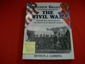 MATHEW BRADY'S ILLUSTRATED HISTORY OF THE CIVIL WAR BY BENSON J. LOSSING EXC.