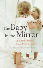 The Baby in the Mirror: A Child's World from Birth to Three, Fernyhough, Charles