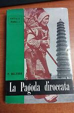 LIBRO LA PAGODA DIROCCATA MALEDDU PONTIFICIO ISTITUTO MISSIONI ESTERE 1960