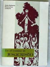 EN EL CAMINO DE JESUCRISTO - JUAN ANTONIO GONZÁLEZ LOBATO - ED. BELLO 1969