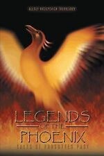 Legends of the Phoenix : Tales of Forgotten Past by Alexey Vasilyevich...