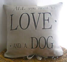 LEINEN *All you need..DOG* KISSENHÜLLE Kissen ShabbY Chic French LANDHAUS