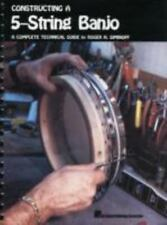 CONSTRUCTING A 5-STRING BANJO A COMPLETE TECHNICAL GUIDE BY ROGER H. SIMINOFF