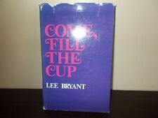 Come ,Fill The Cup by Lee Bryant 1970 Sale!!!!!!!!!!!!!!!!!!!!!!!!!!!!!!!!!!!!!!