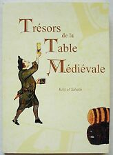 Trésors de la Table Médiévale KILIJ & TABAKH éd CDACM 2004