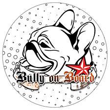 BULLY ON BOARD Französische Bulldogge Sticker Aufkleber french bulldog Bully