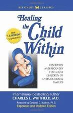 Healing the Child Within: Discovery and Recovery for Adult Children of Dysfun...