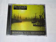 FAITHLESS - TO ALL NEW ARRIVALS / ALBUM-CD 2006 OVP! SEALED!