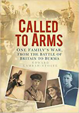 Called to Arms: One Family's war, from the Battle of Britain to Burma, Very Good