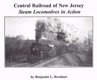 Central Railroad of New Jersey STEAM LOCOMOTIVES in Action (Out of Print, NEW)