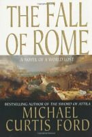 The Fall of Rome: A Novel of a World Lost,Michael Curtis Ford