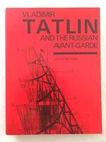 EUC VLADIMIR TATLIN AND RUSSIAN AVANT-GARDE By John Milner Paperback