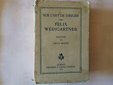 SUR L'ART DE DIRIGER 1911 FELIX WEINGARTNER