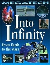 Into Infinity: From Earth to the Stars (Megatech)
