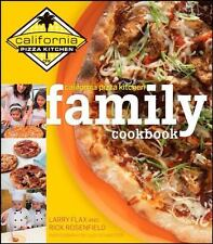 California Pizza Kitchen Family Cookbook by Rick Rosenfield and Larry Flax (2008
