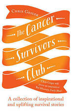 The Cancer Survivors Club: A collection of inspirational and uplifting stories,