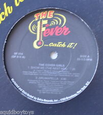 """THE COVER GIRLS: Show Me 12"""" Single THE FEVER... CATCH IT"""