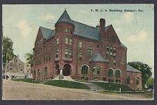 1913 Q1 ON PICTURE POST CARD Y.M.C.A. BUILDING, BANGOR ME, BEND IN RIGHT CORNER