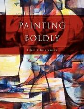 Painting Boldly by Ethel Christensen (2012, Paperback)