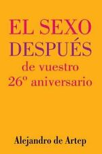 Sex after Your 26th Anniversary (Spanish Edition) - el Sexo Después de...
