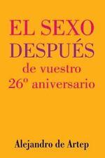 Sex after Your 26th Anniversary (Spanish Edition) - el Sexo Después de...