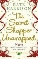 The Secret Shopper Unwrapped by Kate Harrison, Good Used Book (Paperback) FREE &