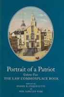 Portrait of a Patriot: The Major Political and Legal Papers of Josiah Quincy Ju