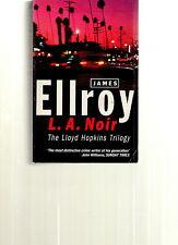 JAMES ELLROY : L.A.NOIR (THE LLOYD HOPKINS TRILOGY) / ARROW 1997 / FINE-.