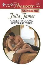 Larger Print Presents: Greek Tycoon, Waitress Wife 2764 by Julia James (2008, P…