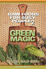 NEW Raw Foods For Busy People 2: Green Magic by Jordan Maerin