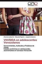 VIH/SIDA en adolescentes Venezolanos: Conocimientos, Actitudes y Prácticas de ri
