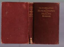 Stepping Stone to Homoeopathy and Health, E. H. Ruddock, MD, 1899 3rd US edition