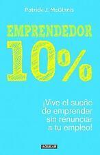 Emprendedor 10% - Avive El Sueao de Emprender Sin Renunciar a Tu Empleo! / The 1