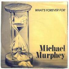 "Michael Murphey - What's Forever For - 7"" Record Single"