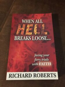 When All Hell Breaks Loose By Richard Roberts
